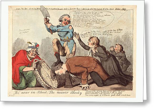 The Near In Blood, The Nearer Bloody, Cruikshank, Isaac Greeting Card by Litz Collection