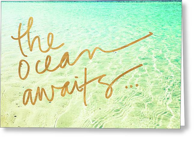 The Ocean Awaits Greeting Card