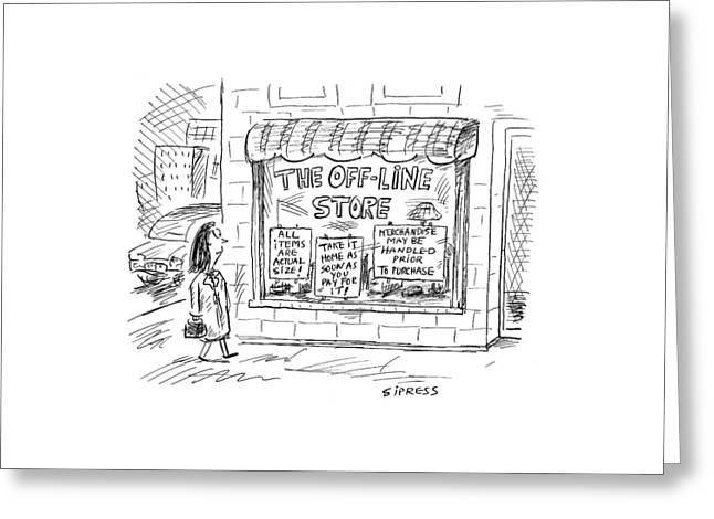 The Off-line Store Greeting Card by David Sipress