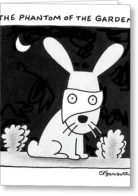 The Phantom Of The Garden Greeting Card by Charles Barsotti