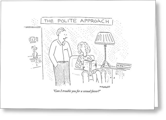 The Polite Approach Can I Trouble Greeting Card by Robert Mankoff