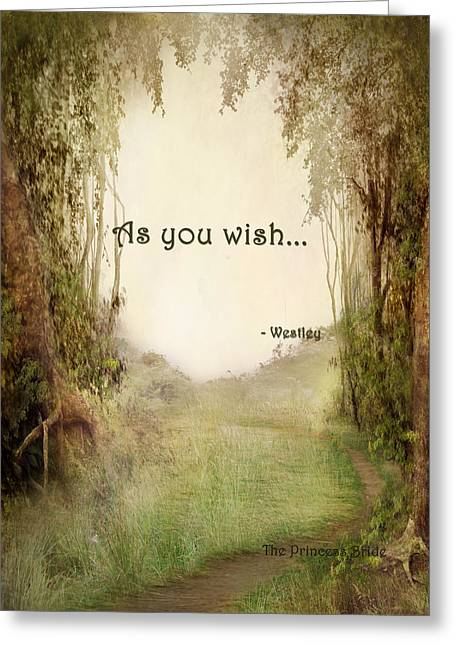 The Princess Bride - As You Wish Greeting Card by Paulette B Wright