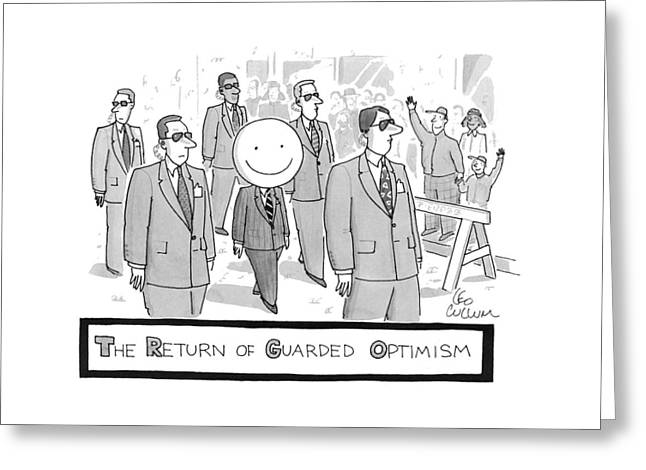 The Return Of Guarded Optimism Greeting Card