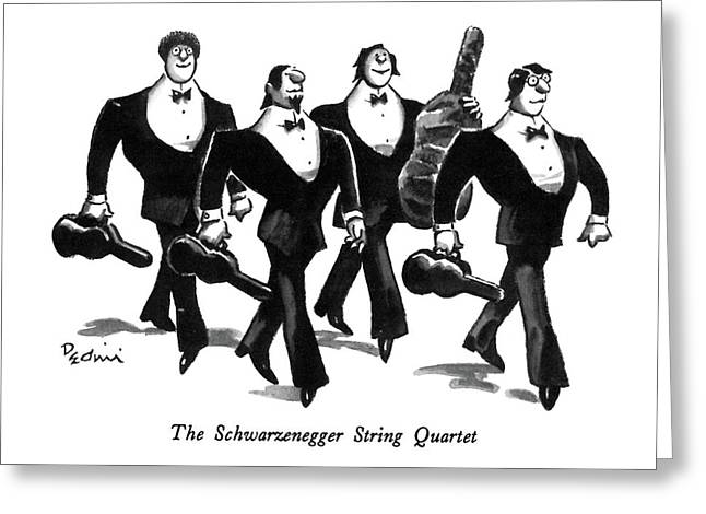 The Schwarzenegger String Quartet Greeting Card by Eldon Dedini