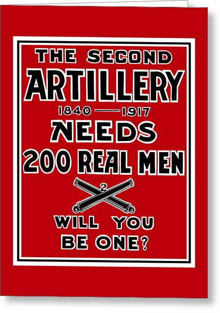 The Second Artillery Needs 200 Real Men Greeting Card
