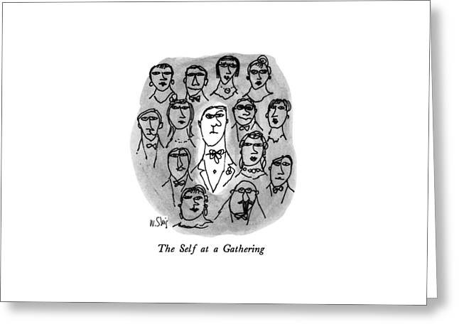 The Self At A Gathering Greeting Card by William Steig
