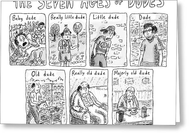 The Seven Ages Of Dudes - Progression Of Dudes Greeting Card