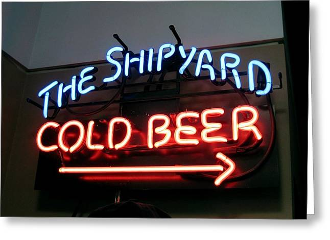 The Shipyard Cold Beer Neon Sign Greeting Card by Patricia E Sundik