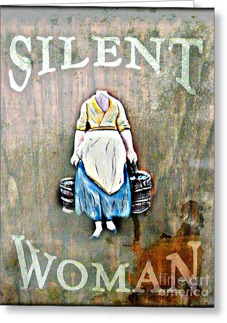 The Silent Woman Greeting Card by Steven Digman