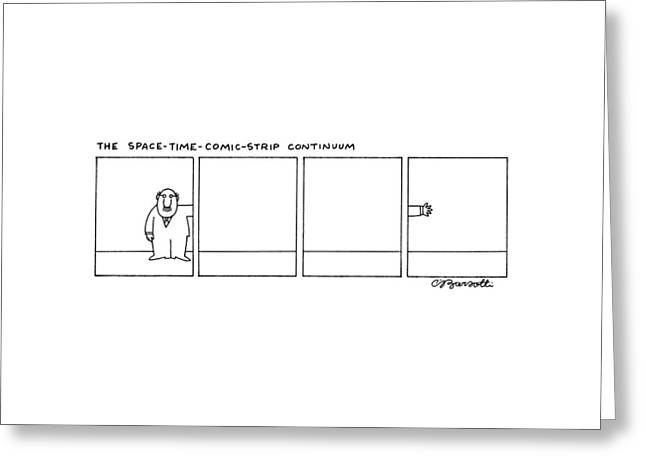 The Space-time-comic-strip Continuum Greeting Card by Charles Barsotti