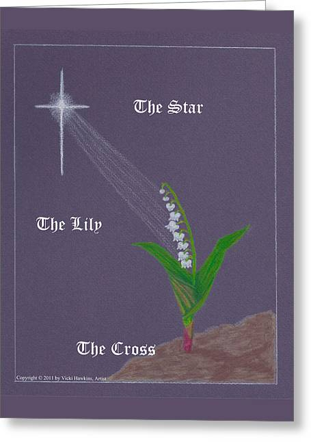 The Star The Lily The Cross Greeting Card by Vicki Hawkins