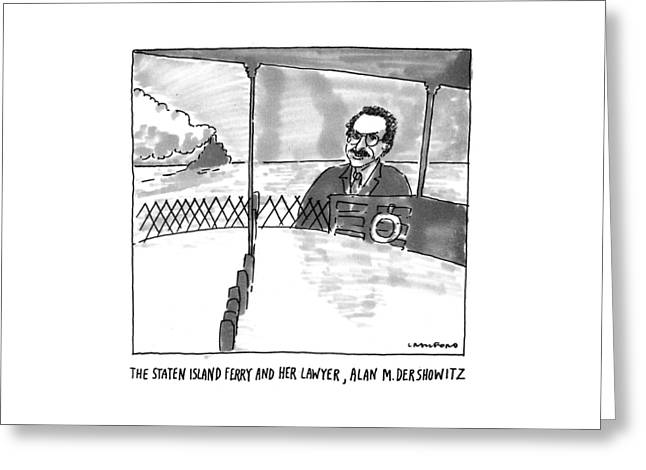 The Staten Island Ferry And Her Lawyer Greeting Card