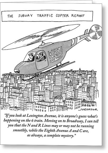 The Subway Traffic Copter Report Features Greeting Card