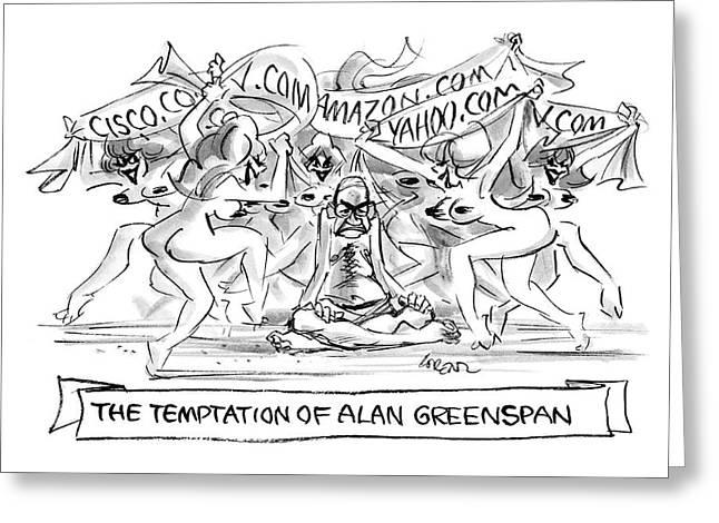 'the Temptation Of Alan Greenspan' Greeting Card by Lee Lorenz
