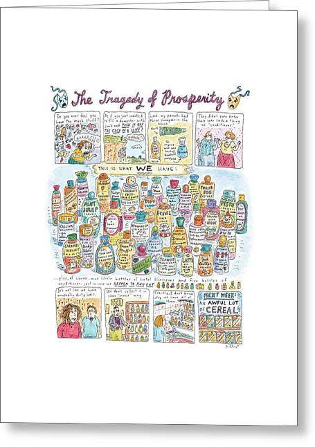 'the Tragedy Of Prosperity' Greeting Card by Roz Chast