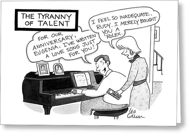 The Tyranny Of Talent Greeting Card