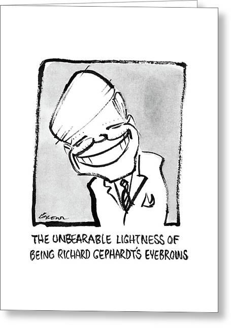 The Unbearable Lightness Of Being Richard Greeting Card