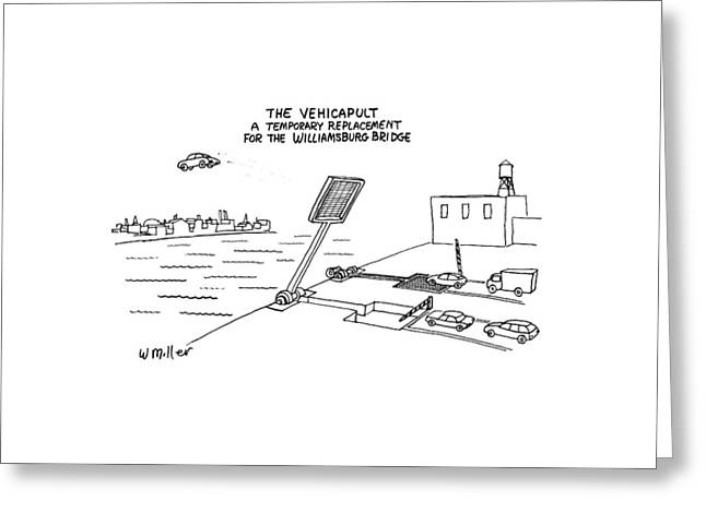 The Vehicapult A Temporary Replacement Greeting Card by Warren Miller