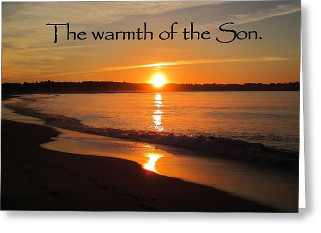 The Warmth Of The Son Greeting Card
