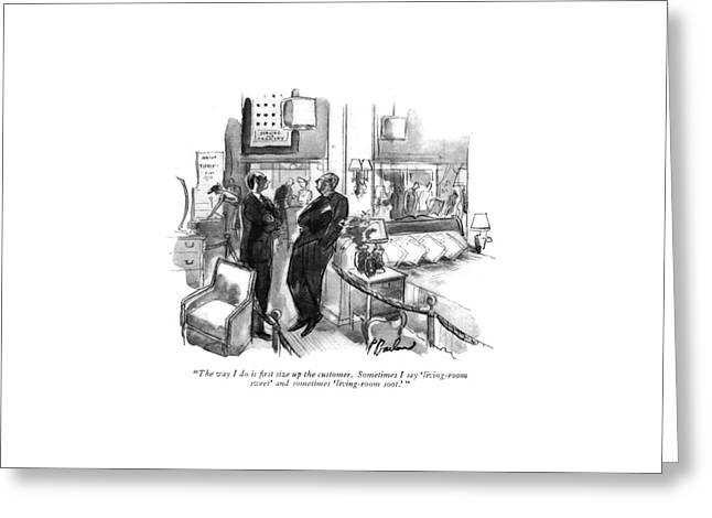 The Way I Do Is ?rst Size Up The Customer Greeting Card by Perry Barlow