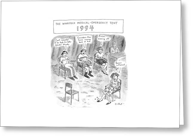 The Woodstock Medical-emergency Tent 1994 Greeting Card by Roz Chast