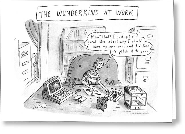 The Wunderkind At Work Greeting Card by Roz Chast