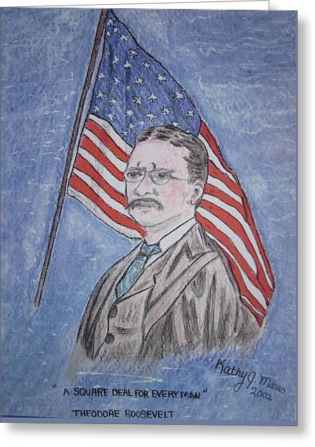 Theodore Roosevelt Greeting Card by Kathy Marrs Chandler