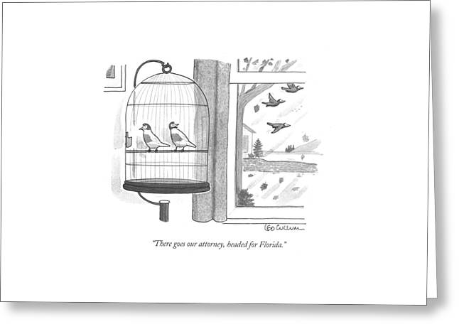 There Goes Our Attorney Greeting Card by Leo Cullum