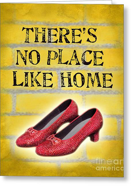 There's No Place Like Home Greeting Card by Ginny Gaura