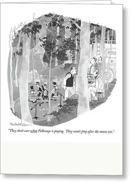 They Don't Care What Folkways Is Paying Greeting Card by Rowland Wilson