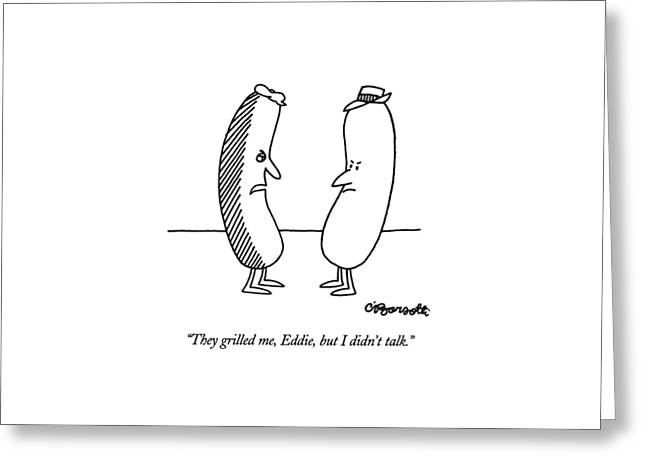 They Grilled Greeting Card by Charles Barsotti