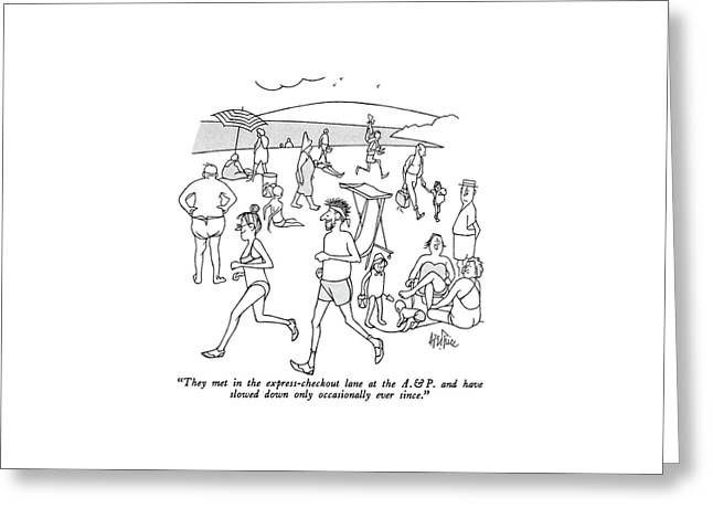 They Met In The Express-checkout Lane At The A. & Greeting Card by George Price