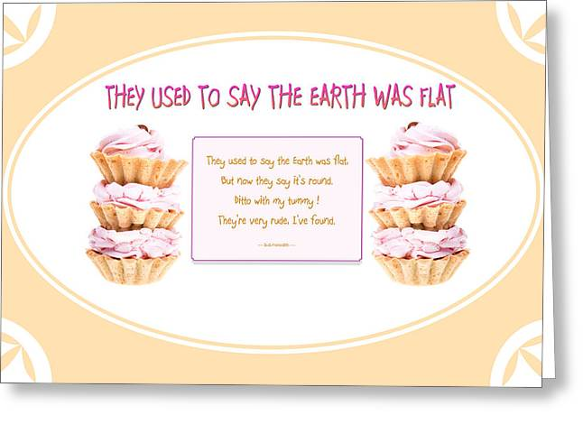 They Used To Say The Earth Was Flat Greeting Card by Brian D Meredith