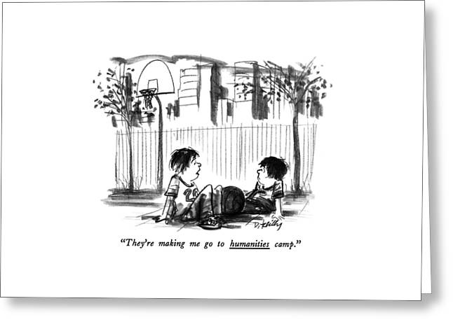 They're Making Me Go To Humanities Camp Greeting Card by Donald Reilly