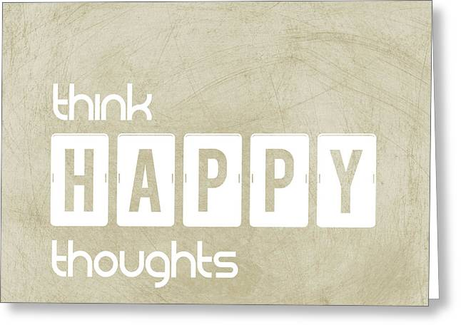 Think Happy Thoughts Greeting Card by Liesl Marelli