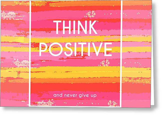Think Positive Motivation Poster Greeting Card by Artulina