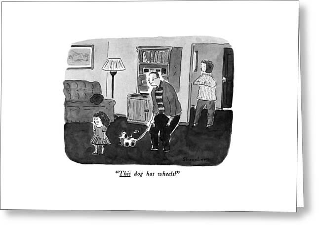 This Dog Has Wheels! Greeting Card by Danny Shanahan