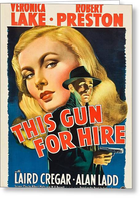 This Gun For Hire  Greeting Card by Movie Poster Prints