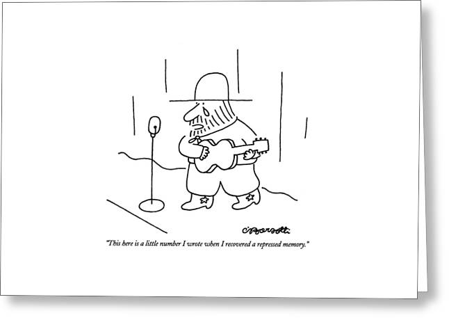 This Here Is A Little Number I Wrote When Greeting Card by Charles Barsotti