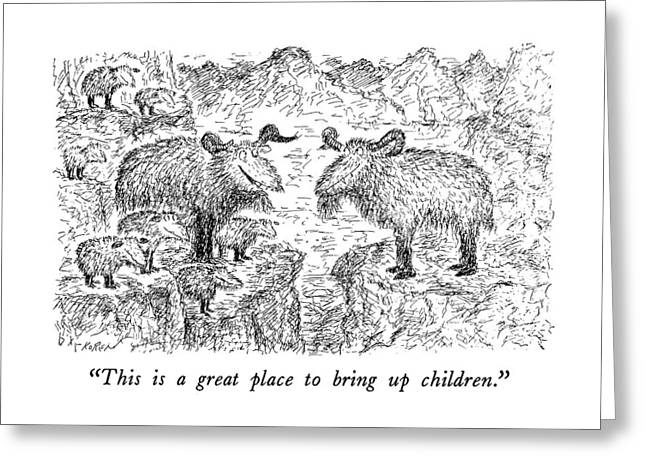 This Is A Great Place To Bring Up Children Greeting Card by Edward Koren