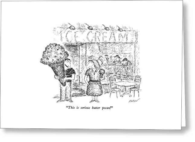 This Is Serious Butter Pecan! Greeting Card by Edward Koren