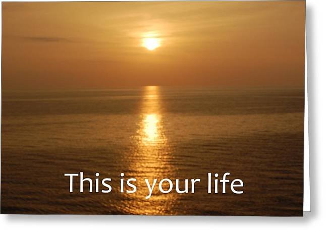 This Is Your Life Greeting Card by Linda Prewer
