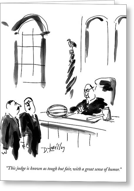 This Judge Is Known As Tough But Fair Greeting Card by Donald Reilly