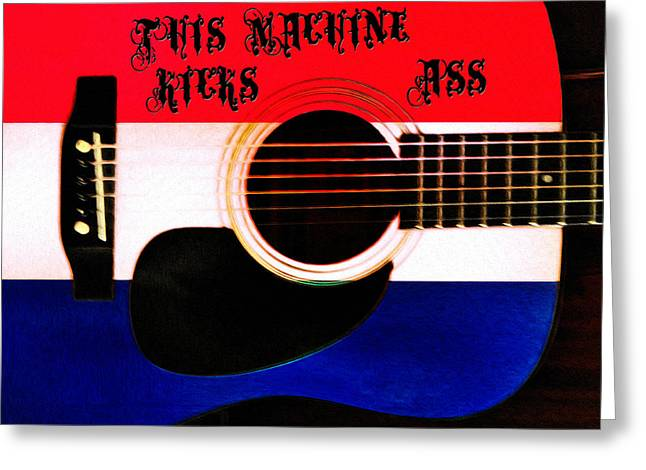 This Machine Kicks Ass Greeting Card by Bill Cannon