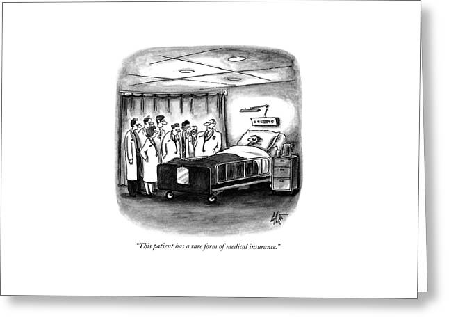 This Patient Has A Rare Form Of Medical Insurance Greeting Card by Frank Cotham