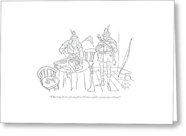 This Way, If We Get Caught We'll Have Public Greeting Card by George Price