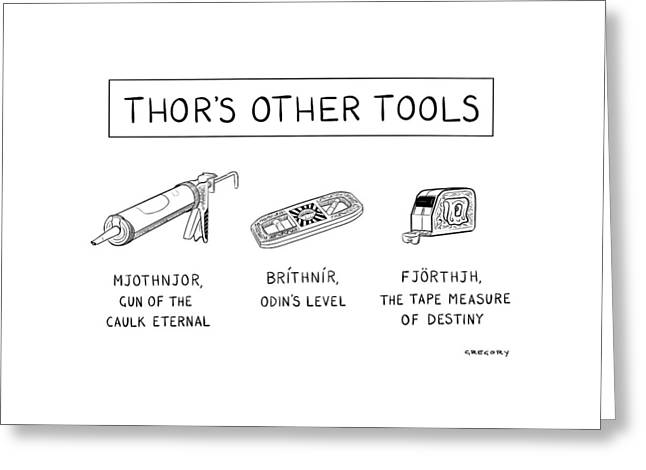 Thor's Other Tools -- Various Carpentry Tools Greeting Card by Alex Gregory