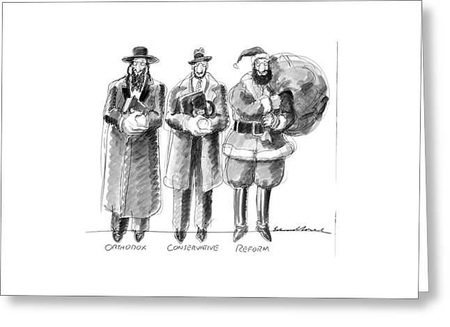 Three Jews Are Standing In A Line Greeting Card by Edward Sorel
