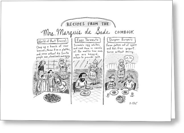 Three Panels Depict Recipes From Mrs. Marquis De Greeting Card by Roz Chast