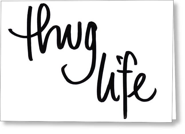 Thug Life Greeting Card by Sd Graphics Studio
